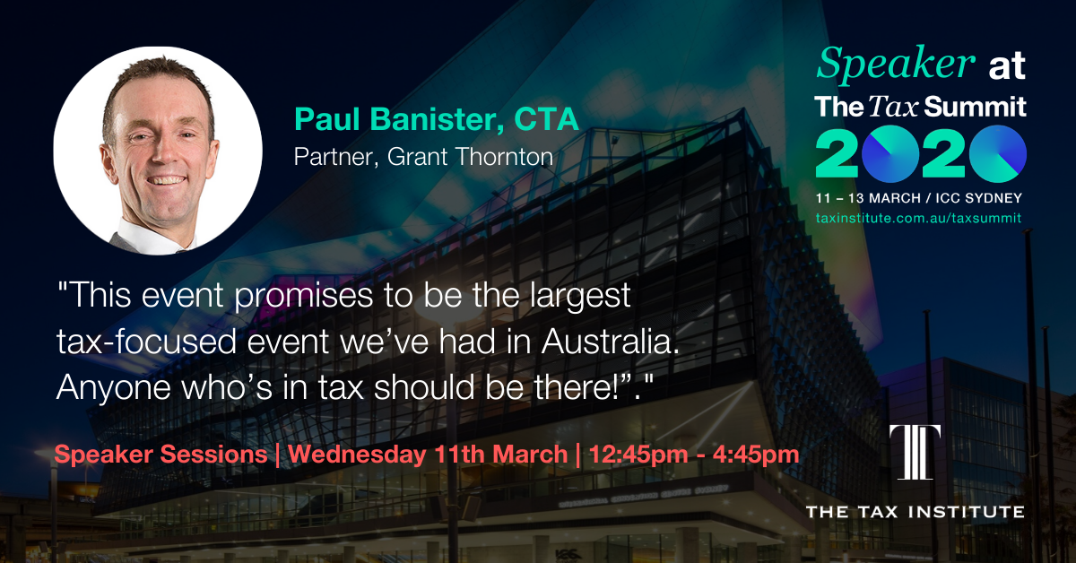 Paul Banister says the tax summit promises to be the largest tax-focused event we've had in Australia. Anyone who's in tax should be there.